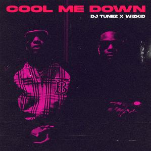MUSIC: DJ Tunez Ft. Wizkid – Cool Me Down
