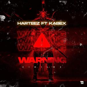 MUSIC: Harteez Ft. Kabex – Warning