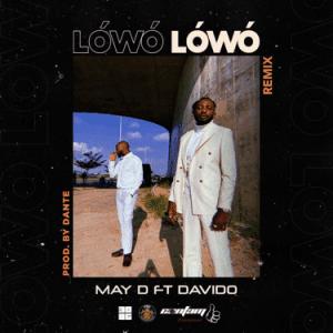 MUSIC: May D ft. Davido – Lowo Lowo (Remix)