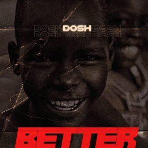 MUSIC: Dosh – Better