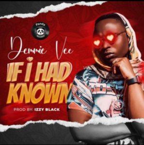 MUSIC: Demmie Vee – If I Had Know