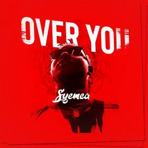 MUSIC: SYEMCA – OVER YOU