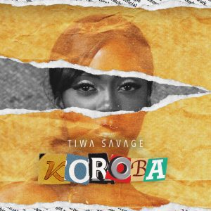 MUSIC: Tiwa Savage – Koroba