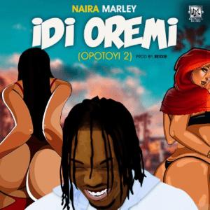 MUSIC: Naira Marley – Idi Oremi