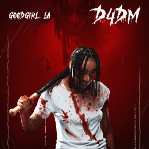 MUSIC: Goodgirl LA – D4DM